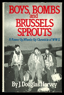 Image for BOYS, BOMBS AND BRUSSELS SPROUTS:  A KNEES-UP, WHEELS-UP CHRONICLE OF WWII.