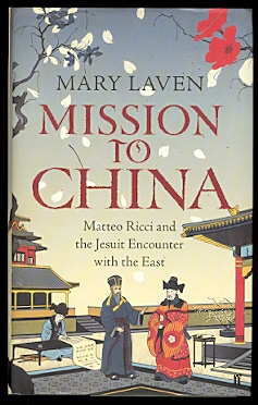 Image for MISSION TO CHINA:  MATTEO RICCI AND THE JESUIT ENCOUNTER WITH THE EAST.