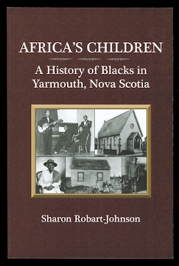 Image for AFRICA'S CHILDREN: A HISTORY OF BLACKS IN YARMOUTH, NOVA SCOTIA.