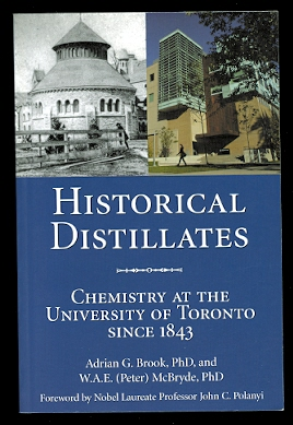 Image for HISTORICAL DISTILLATES: CHEMISTRY AT THE UNIVERSITY OF TORONTO SINCE 1843.