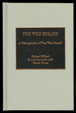 Image for PEE WEE SPEAKS:  A DISCOGRAPHY OF PEE WEE RUSSELL.  STUDIES IN JAZZ, NO. 13.