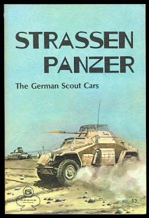 Image for STRASSEN PANZER: THE GERMAN SCOUT CARS.  ARMOR SERIES VOL. 5.