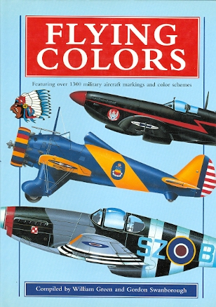 Image for FLYING COLORS.  FEATURING OVER 1300 MILITARY AIRCRAFT MARKINGS AND COLOR SCHEMES.