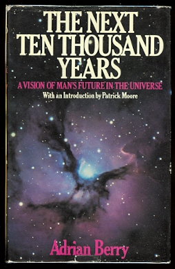 Image for THE NEXT TEN THOUSAND YEARS:  A VISION OF MAN'S FUTURE IN THE UNIVERSE.