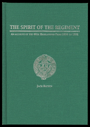 Image for THE SPIRIT OF THE REGIMENT:  AN ACCOUNT OF THE 48TH HIGHLANDERS FROM 1956 TO 1991.