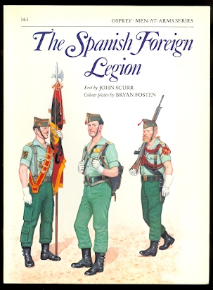 Image for THE SPANISH FOREIGN LEGION.  OSPREY MEN-AT-ARMS SERIES NO. 161.