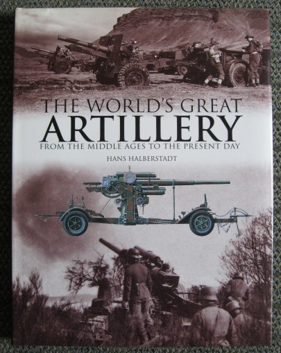 Image for THE WORLD'S GREAT ARTILLERY:  FROM THE MIDDLE AGES TO THE PRESENT DAY.