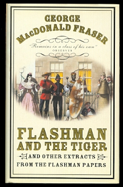 Image for FLASHMAN AND THE TIGER AND OTHER EXTRACTS FROM THE FLASHMAN PAPERS.  (CONTAINS:  THE ROAD TO CHARING CROSS; THE SUBTLETIES OF BACCARAT AND, FLASHMAN AND THE TIGER.)