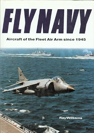 Image for FLY NAVY:  AIRCRAFT OF THE FLEET AIR ARM SINCE 1945.