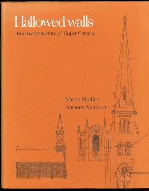 Image for HALLOWED WALLS:  CHURCH ARCHITECTURE OF UPPER CANADA.