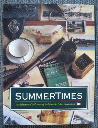 Image for SUMMERTIMES:  IN CELEBRATION OF 100 YEARS OF THE MUSKOKA LAKES ASSOCIATION.