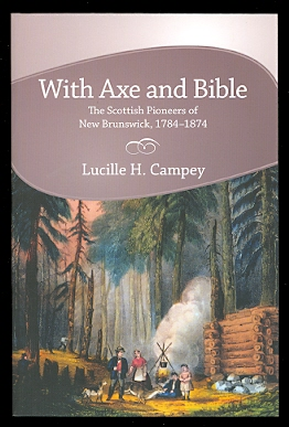 Image for WITH AXE AND BIBLE: THE SCOTTISH PIONEERS OF NEW BRUNSWICK, 1784-1874.