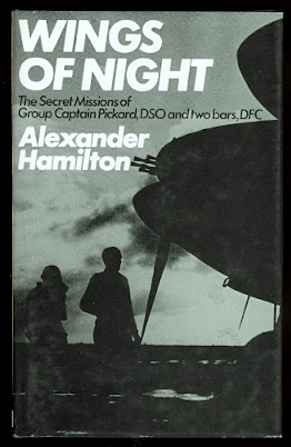 Image for WINGS OF NIGHT:  THE SECRET MISSIONS OF GROUP CAPTAIN CHARLES PICKARD, DSO AND TWO BARS, DFC.