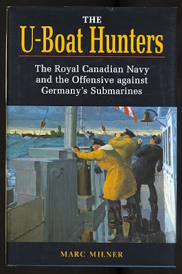 Image for THE U-BOAT HUNTERS:  THE ROYAL CANADIAN NAVY AND THE OFFENSIVE AGAINST GERMANY'S SUBMARINES.