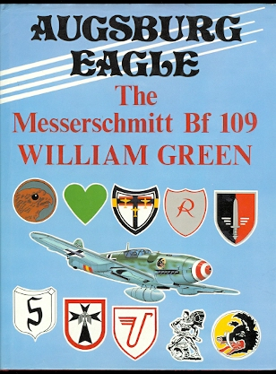 Image for AUGSBURG EAGLE:  A DOCUMENTARY HISTORY.  MESSERSCHMITT Bf 109.