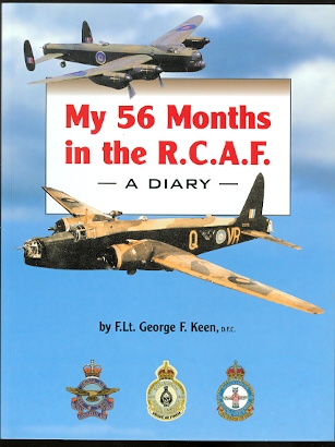 Image for MY 56 MONTHS IN THE R.C.A.F.:  A DIARY, JULY 1, 1941 TO FEBRUARY 20, 1946.