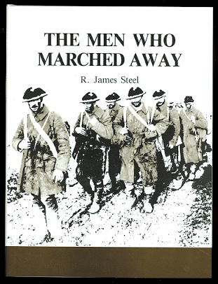 Image for THE MEN WHO MARCHED AWAY:  CANADA'S INFANTRY IN WORLD WAR I, 1914-1918.