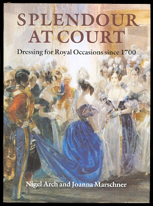 Image for SPLENDOUR AT COURT:  DRESSING FOR ROYAL OCCASIONS SINCE 1700.