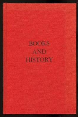 Image for BOOKS AND HISTORY.  PHINEAS L. WINDSOR LECTURES IN LIBRARIANSHIP, MONOGRAPH NO.. 13.