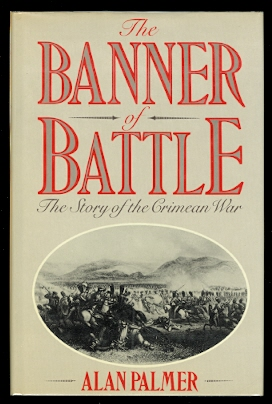 Image for THE BANNER OF BATTLE:  THE STORY OF THE CRIMEAN WAR.