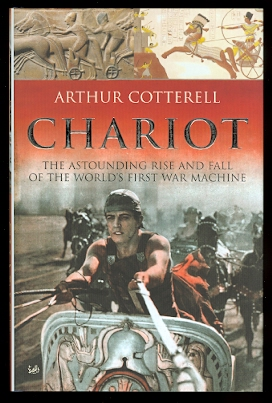 Image for CHARIOT:  THE ASTOUNDING RISE AND FALL OF THE WORLD'S FIRST WAR MACHINE.