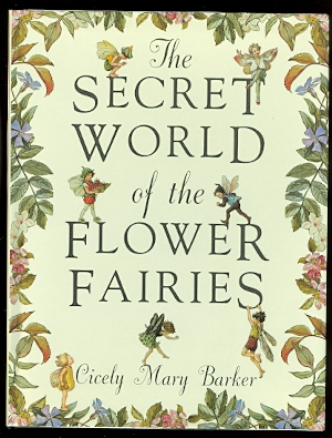 Image for THE SECRET WORLD OF THE FLOWER FAIRIES.