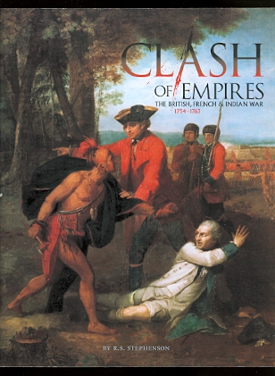 Image for CLASH OF EMPIRES: THE BRITISH, FRENCH & INDIAN WAR, 1754-1763.