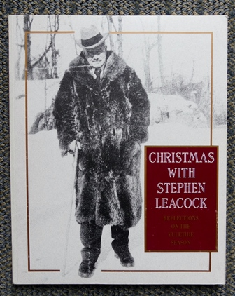 Image for CHRISTMAS WITH STEPHEN LEACOCK:  REFLECTIONS ON THE YULETIDE SEASON.