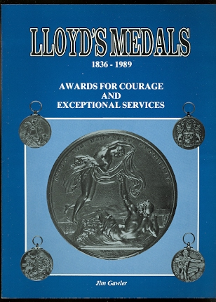 Image for LLOYD'S MEDALS, 1836-1989.  A HISTORY OF MEDALS AWARDED BY THE CORPORATION OF LLOYD'S.  (AWARDS FOR COURAGE AND EXCEPTIONAL SERVICES.)
