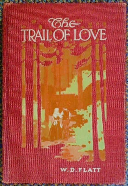 Image for THE TRAIL OF LOVE:  AN APPRECIATION OF CANADIAN PIONEERS AND PIONEER LIFE.
