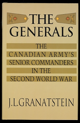 Image for THE GENERALS:  THE CANADIAN ARMY'S SENIOR COMMANDERS IN THE SECOND WORLD WAR.