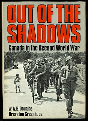 Image for OUT OF THE SHADOWS:  CANADA IN THE SECOND WORLD WAR.
