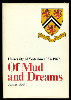 Image for OF MUD AND DREAMS:  UNIVERSITY OF WATERLOO 1957-1967.