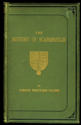 Image for THE HISTORY OF SCARBOROUGH, FROM THE EARLIEST DATE.
