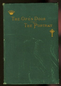Image for THE OPEN DOOR.  THE PORTRAIT.  TWO STORIES OF THE SEEN AND THE UNSEEN.