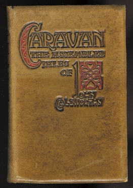 Image for CARAVAN:  THE ASSEMBLED TALES OF JOHN GALSWORTHY.