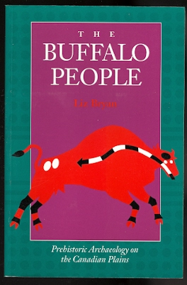 Image for THE BUFFALO PEOPLE:  PREHISTORIC ARCHAEOLOGY ON THE CANADIAN PLAINS.