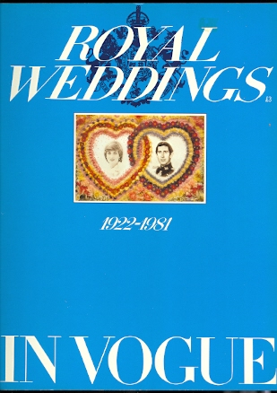 Image for ROYAL WEDDINGS IN VOGUE, 1922-1981.  (THE ROYAL WEDDING THROUGH SEVEN DECADES AS VIEWED BY VOGUE.)