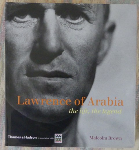 Image for LAWRENCE OF ARABIA: THE LIFE, THE LEGEND.