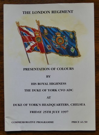 Image for THE LONDON REGIMENT:  PRESENTATION OF COLOURS BY HIS ROYAL HIGHNESS THE DUKE OF YORK CVO ADC AT DUKE OF YORK'S HEADQUARTERS, CHELSEA, FRIDAY 25th JULY 1997 - COMMEMMORATIVE PROGRAMME.