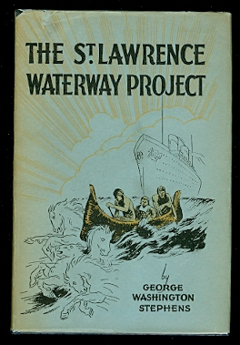 Image for THE ST. LAWRENCE WATERWAY PROJECT:  THE STORY OF THE ST. LAWRENCE RIVER AS AN INTERNATIONAL HIGHWAY FOR WATER-BORNE COMMERCE.