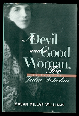 Image for A DEVIL AND A GOOD WOMAN, TOO:  THE LIVES OF JULIA PETERKIN.