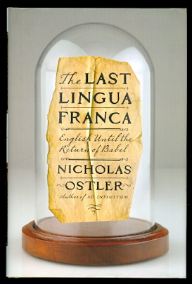 Image for THE LAST LINGUA FRANCA:  ENGLISH UNTIL THE RETURN OF BABEL.