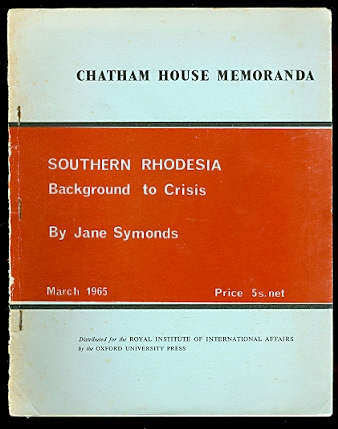 Image for SOUTHERN RHODESIA:  BACKGROUND TO CRISIS.  CHATHAM HOUSE MEMORANDA.  MARCH 1965.
