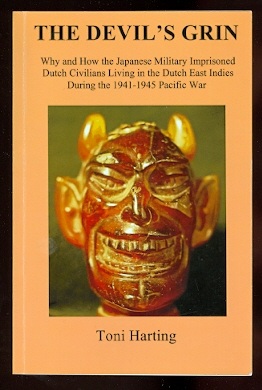 Image for THE DEVIL'S GRIN:  WHY AND HOW THE JAPANESE MILITARY IMPRISONED DUTCH CIVILIANS LIVING IN THE DUTCH EAST INDIES DURING THE 1941-1945 PACIFIC WAR.
