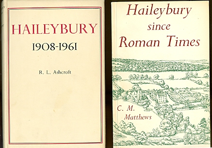 Image for HAILEYBURY1908-1961: THE STORY OF HAILEYBURY COLLEGE FROM 1908 TO 1942, AND OF HAILEYBURY AND IMPERIAL COLLEGE FROM 1942 TO 1961.  Together with:  HAILEYBURY SINCE ROMAN TIMES: A STUDY OF A SQUARE MILE OF ENGLAND.