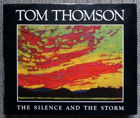 Image for TOM THOMSON:  THE SILENCE AND THE STORM.
