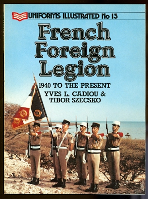 Image for FRENCH FOREIGN LEGION:  1940 TO THE PRESENT.  UNIFORMS ILLUSTRATED No 15.