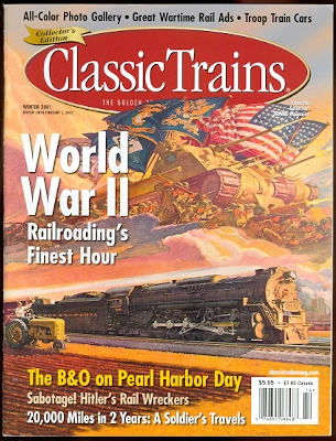 Image for CLASSIC TRAINS: THE GOLDEN AGE OF RAILROADING.  WORLD WAR II: RAILROADING'S FINEST HOUR.  WINTER 2001.  VOLUME 2, NUMBER 4.