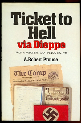 Image for TICKET TO HELL VIA DIEPPE: FROM A PRISONER'S WARTIME LOG 1942-1945.